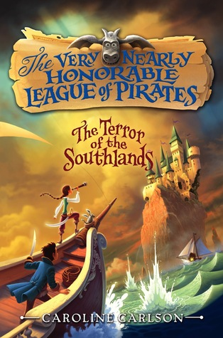The Very Nearly Honorable League of Pirates #2: Terror of the Southlands